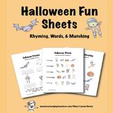 Halloween Fun Sheets - Rhymes, Matching, Words