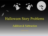 Halloween Story Problems Addition & Subtraction (Power Point)