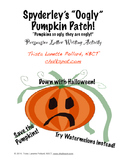 Halloween Persuasive Writing: Ugly Pumpkin Patch