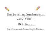 Handwriting Sentences with Sight Words (WIDE HWT Printing lines)
