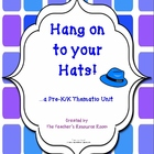Hang on to your Hats!  ...a PK & K Thematic Unit  (7 page