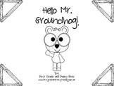 Hello Mr. Groundhog