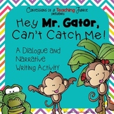 Hey Mr. Gator - A Dialogue and Narrative Writing Activity