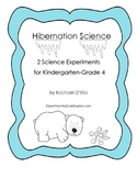Hibernation Science Experiments {K-4 Experiments for your