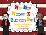 Hip Hip Hooray It's Election Day!: A Collection of Electio