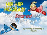 Hip Hip Hooray! We've Soared Into The 100th Day: Superhero