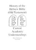 History of the Hebrew Bible:  Current Academic Understandings