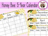 Honey Bee Calendar: 5 years (Aug 2014- July 2019)