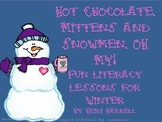 Hot Chocolate, Mittens and Snowmen!  Oh My! Literacy Lessons