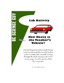 How Heavy is the Teacher's Vehicle? Lab Activity
