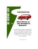 How Heavy is the Teacher's Vehicle? Lab Activity