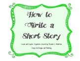 How To Write a Short Story By: Classy Gal Designs CCSS.ELA
