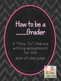 How to Be a ___ Grader - A How to Book for End-of-the-Year