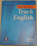 How to Teach English An Introduction to the Practice of La