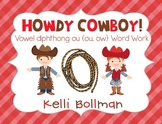 Howdy, Cowboy! {ow and ou} Word Work