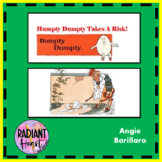 Humpty Dumpty Takes a Risk