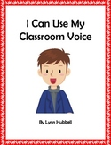 I Can Use My Classroom Voice