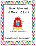 Place Value Game-I Have, Who Has 10 More, 10 Less (two dig