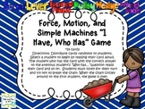 """""""I Have, Who Has"""" Force, Motion, and Simple Machines"""