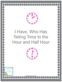 I Have Who Has Game for Telling Time To the Half Hour and Hour