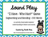 I Have, Who Has Game - Segmenting and Blending  CVC Words