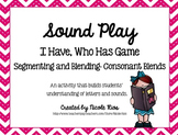 I Have, Who Has - Segmenting and Blending Consonant Blends