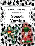I Have...Who Has... Soccer Version - Numbers 1-25