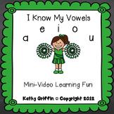 I Know My Vowels Mini Video Fun