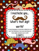 I Mustache You..What's that digit worth? (Common Core 2.NBT.1)