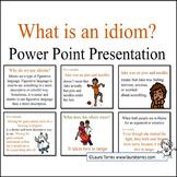Idioms Power Point Presentation