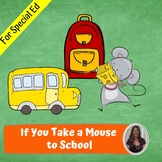 If You Take a Mouse to School Unit for Special Education