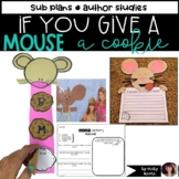 If you Give a Mouse a Cookie { unit - math, literacy, snac