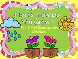Plants How Do You Grow? Pre-K and Kindergarten Literacy an