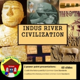 Ancient India: the INDUS RIVER Civilization PowerPoint Pre