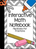 Interactive Math Notebook: Flip Books for Fractions