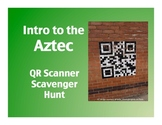Intro to the Aztec Civilization: QR Scanner Scavenger Hunt