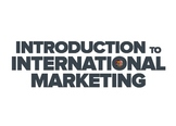 Introduction To International Marketing