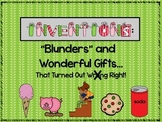 Inventions:  Blunders and Wonderful Gifts That Turned Out Right!