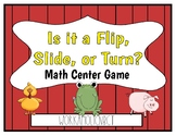 Is it a Flip, Slide, or Turn Math Center Station Game Activity