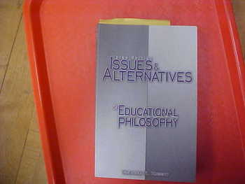 """""""Issues and Alternatives in Educational Philosophy"""""""