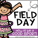 It's Field Day!  How to be a good sport!