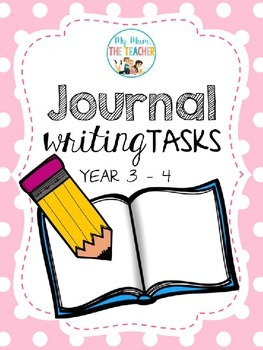 Journal Writing Tasks - Year 3 - 4