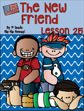 Journeys 1st Grade Lesson 25...The New Friend...Practice a