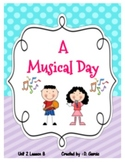 Journeys First Grade A Musical Day Unit 2 Lesson 8