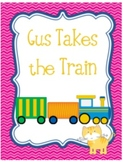 Journeys First Grade Gus Takes the Train Unit 1 Lesson 5
