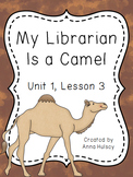 Journeys Fourth Grade: My Librarian Is a Camel