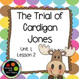 Journeys Third Grade: The Trial of Cardigan Jones