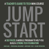 JumpStart: A Teacher's Guide to Tech Mini-Course