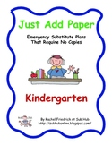 Just Add Paper - Kindergarten Emergency Sub Plans