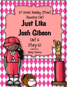 Just Like Josh Gibson 2008 and 2013 Compatible 2nd Grade Reading Street